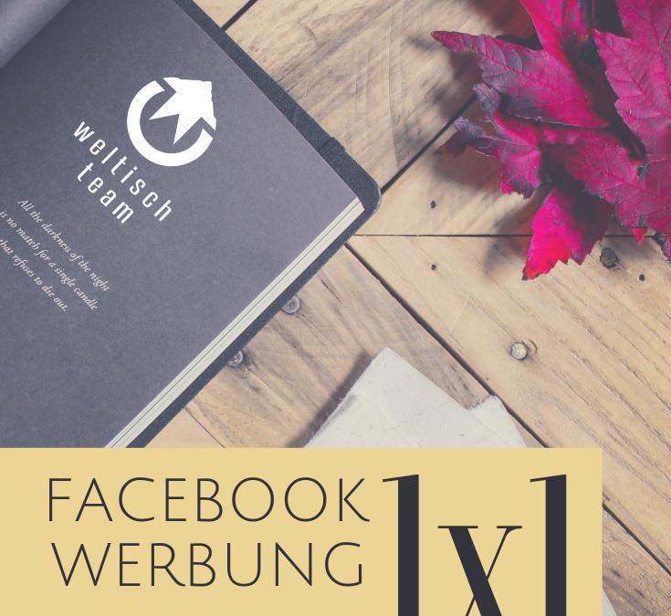 Facebook Werbung 1×1 – Teil 3 Fortgeschritten