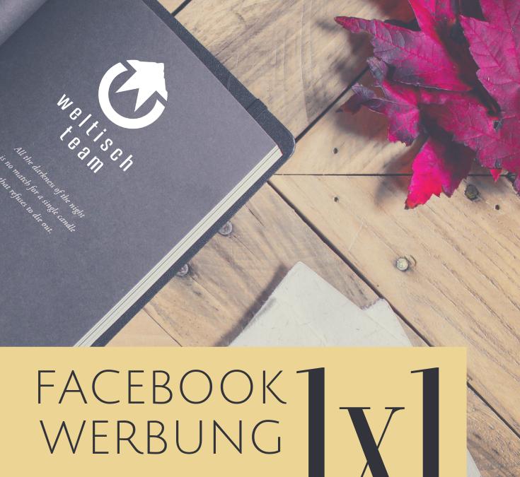 Facebook Werbung 1×1 – Teil 1 Grundlagen