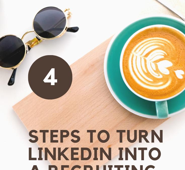 4 Schritte die LinkedIn in eine Rekrutierungsmaschiene verwandeln