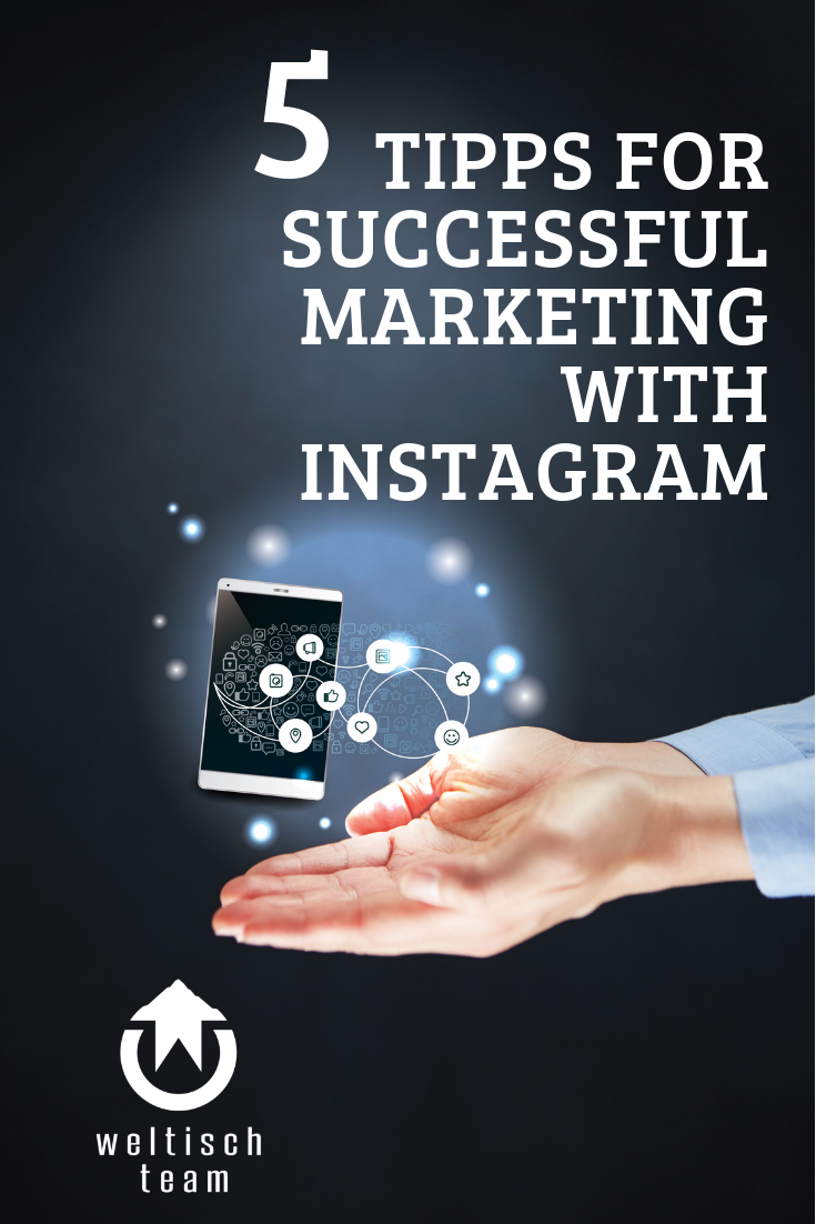 5 Tipps for Successful Marketing with Instagram - 5 Tipps für erfolgreiches Marketing mit Instagram