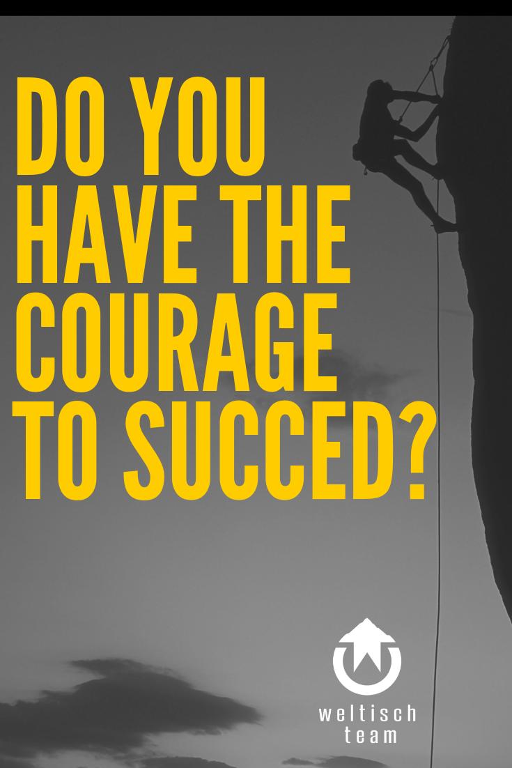 Do you have the courage to succeed  - Hast Du den Mut erfolgreich zu sein?