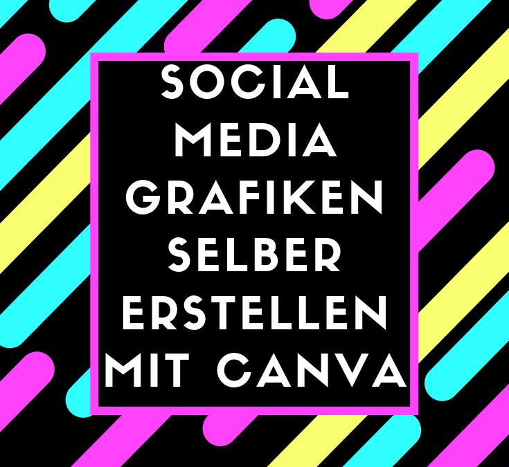 Social Media Grafiken selber Erstellen mit Canva